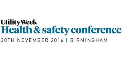 Utility Week Health & Safety Conference 2016