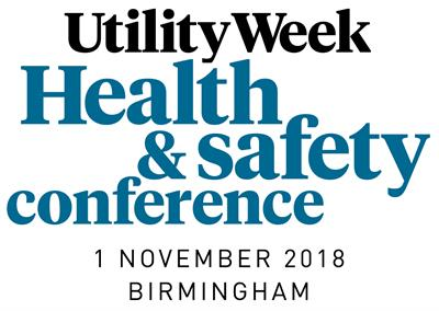 Utility Week Health & Safety Conference 2018