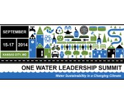 2014 One Water Leadership Summit Two Rivers, Two Cities, Two States, One Water – Kansas City, MO  September 15-17, 2014