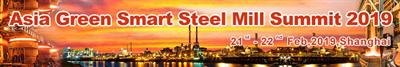 Asia Green Smart Steel Mill Summit 2019