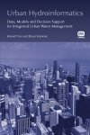 Urban Hydroinformatics: Data, Models and Decision Support for Integrated Urban Water Management