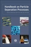 Handbook on Particle Separation Processes