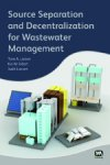 Source Separation and Decentralization for Wastewater Management