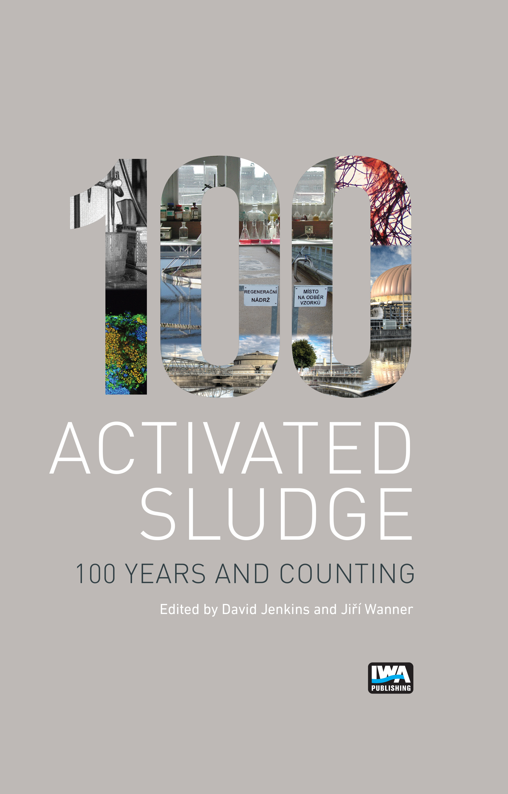 Activated Sludge - 100 Years and Counting