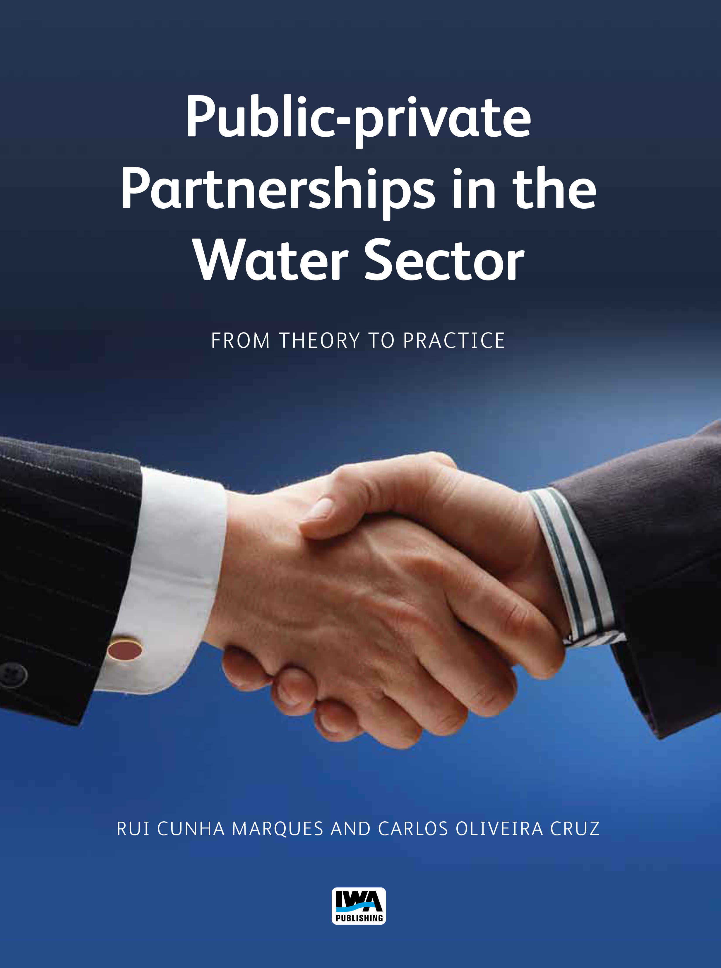 Public-private Partnerships in the Water Sector: From Theory to Practice