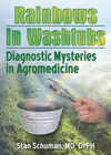 Rainbows in Washtubs: Diagnostic Mysteries in Agromedicine