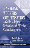 Managing Workers` Compensation: A Guide to Injury Reduction and Effective Claim Management