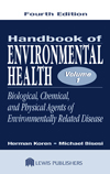 Handbook of Environmental Health, Fourth Edition, Volume I: Biological, Chemical, and Physical Agents of Environmentally Related Disease