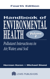 Handbook of Environmental Health, Fourth Edition, Volume II: Pollutant Interactions in Air, Water, and Soil