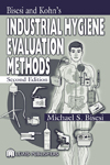 Bisesi and Kohn`s Industrial Hygiene Evaluation Methods, Second Edition