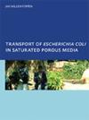 Transport of Escherichia Coli in Saturated Porous Media
