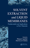 Solvent Extraction and Liquid Membranes: Fundamentals and Applications in New Materials