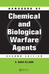 Handbook of Chemical and Biological Warfare Agents, Second Edition