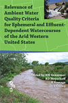 Relevance of Ambient Water Quality Criteria for Ephemeral and Effluent-Dependent Watercourses of the Arid Western US