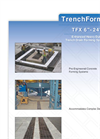 TrenchFormer - TFX 6 - 24 - Pre-Engineered, Cast-In-Place Trench Drain Forming System Catalogue