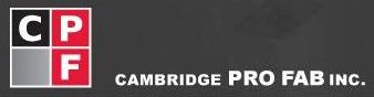 Cambridge Pro Fab Inc.