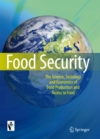 Food Security - The Science, Sociology and Economics of Food Production and Access to Food