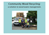 Solutions to wood waste: Community sector recycling Presentations Brochure (PDF 8.76 MB)
