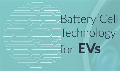 Battery Cell Technology for EVs - 2018