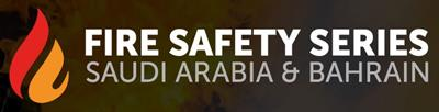 Fire Safety Series – KSA and Bahrain - 2018
