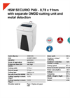HSM SECURIO P40i - 0,78 x 11mm with Separate OMDD Cutting Unit and Metal Detection Document Shredders - Datasheet