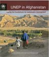 UNEP in Afghanistan : Laying the foundations for sustainable development