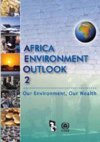 Africa Environment Outlook 2. Our Environment, Our Wealth (AEO-2)