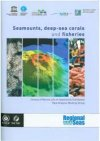Seamounts Deep-Sea Coral and Fisheries : Regional Seas Report and Studies No 183