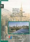 The Kyoto Protocol, the Clean Development Mechanism, and the Building and Construction Sector