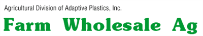 Farm Wholesale Ag, An Agricultural division of Adaptive Plastics, Inc.
