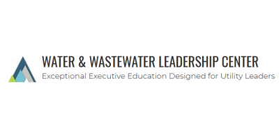 Water & Wastewater Leadership Center Exceptional Executive Education Designed for Utility