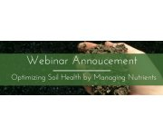 Free Webinar: Optimizing Soil Health by Managing Nutrients