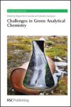 Challenges in Green Analytical Chemistry