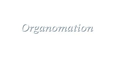 Organomation