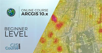 ArcGIS 10.x Course, Beginner Level - Online GIS Training