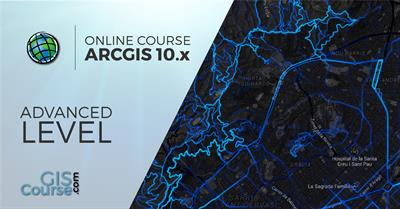 ArcGIS 10.x Course, Advanced Level - Online GIS Training