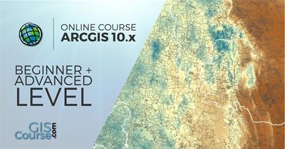 ArcGIS 10.x Course, From Beginner to Advanced Level - Online GIS Training