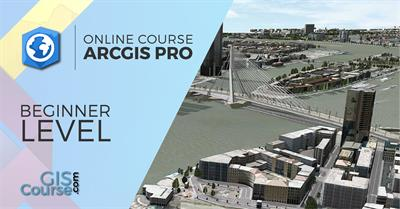 ArcGIS Pro Course, Beginner level – Online GIS Training