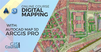 Digital Mapping with ArcGIS Pro and Autocad Map 3D Course – Online GIS Training