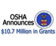 $10.1 million in Susan Harwood safety and health training grants awarded to 70 organizations by US Department of Labor`s OSHA