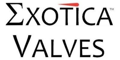 Exotica Valves