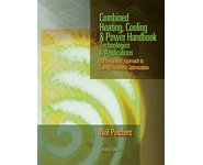 Combined Heating, Cooling & Power Handbook: Technologies & Applications, 2nd Edition