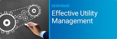 Effective Utility Management Seminar