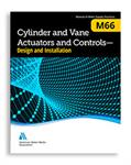 Cylinder and Vane Actuators and Controls – Design and Installation (M66)
