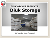 Diuk Storage Buildings