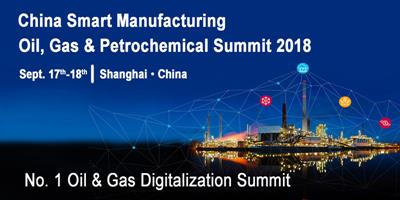 The China Smart Manufacturing-Oil, Gas & Petrochemical Summit 2018