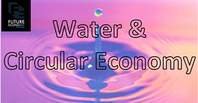 Business Breakfast: Water & The Circular Economy