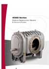 Positive Displacement Blowers & Vacuum Pumps 4500 Series- Brochure
